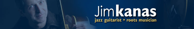 Jim Kanas - Jazz guiratist - roots musician header collage